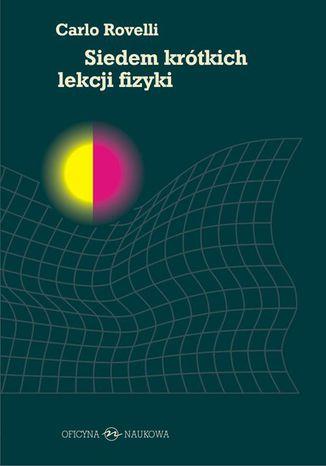 Okładka książki/ebooka Siedem krótkich lekcji fizyki
