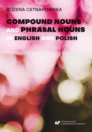 Okładka książki/ebooka Compound nouns and phrasal nouns in English and Polish