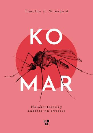 Okładka książki  Komar. Najokrutniejszy zabójca na świecie
