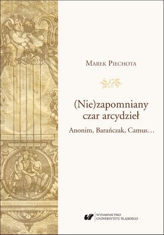 Okładka książki/ebooka (Nie)zapomniany czar arcydzieł. Anonim, Barańczak, Camus...