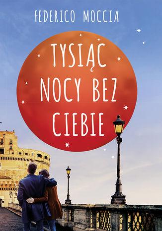 Okładka książki/ebooka Tysiąc nocy bez ciebie