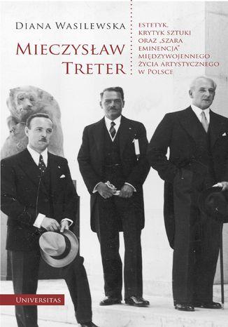 Okładka książki Mieczysław Treter - estetyk, krytyk sztuki oraz