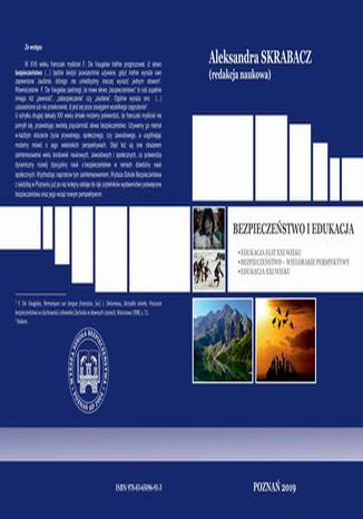 Okładka książki BEZPIECZEŃSTWO I EDUKACJA EDUKACJA ELIT XXI WIEKU BEZPIECZEŃSTWO - WIELORAKIE PERSPEKTYWY EDUKACJA XXI WIEKU