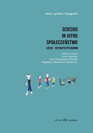 Okładka książki Dziecko in vitro społeczeństwo
