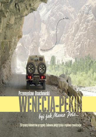 Okładka książki/ebooka Wenecja-Pekin. Być jak Marco Polo