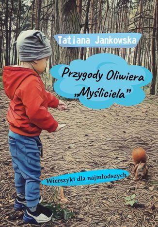 Okładka książki Przygody Oliwiera 'Myśliciela'