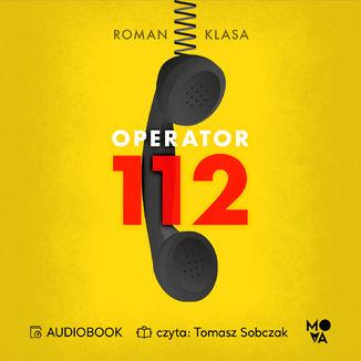Okładka książki Operator 112. Relacja z centrum ratowania życia