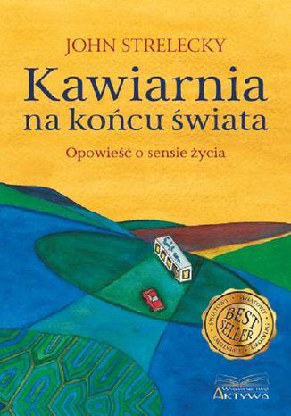 Okładka książki Kawiarnia na końcu świata. Opowieść o sensie życia