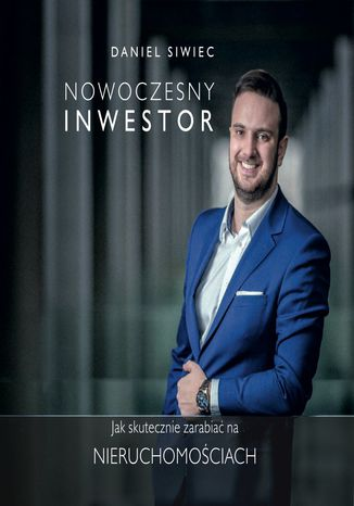 Okładka książki/ebooka Nowoczesny Inwestor. Jak skutecznie zarabiać na nieruchomościach
