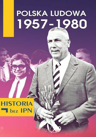 Okładka książki Polska Ludowa 1957-1980