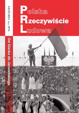 Okładka książki/ebooka Polska Rzeczywiście Ludowa. Od Gierka do Jaruzelskiego