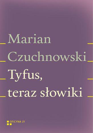 Okładka książki Tyfus, teraz słowiki