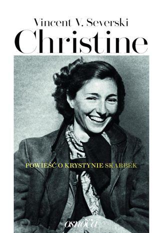 Okładka książki/ebooka Christine. Powieść o Krystynie Skarbek