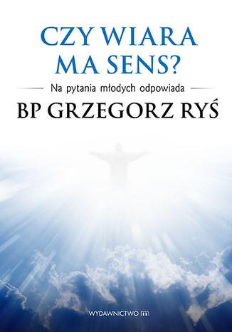 Okładka książki Czy wiara ma sens?