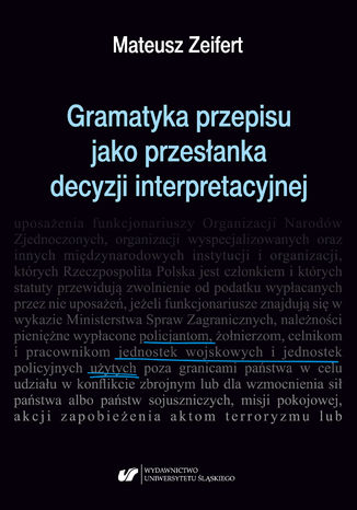 Okładka książki Gramatyka przepisu jako przesłanka decyzji interpretacyjnej