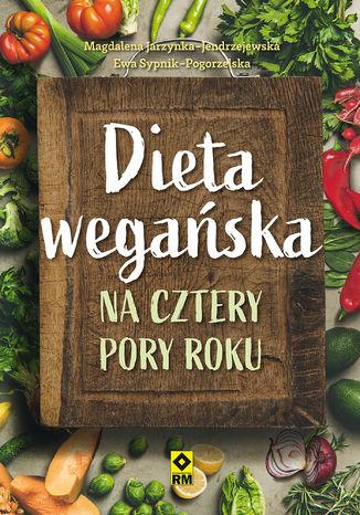Okładka książki/ebooka Dieta wegańska na cztery pory roku
