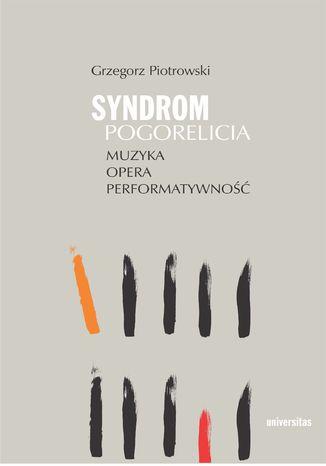 Okładka książki Syndrom Pogorelicia. Muzyka - opera - performatywność