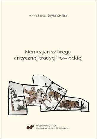 Okładka książki Nemezjan w kręgu antycznej tradycji łowieckiej