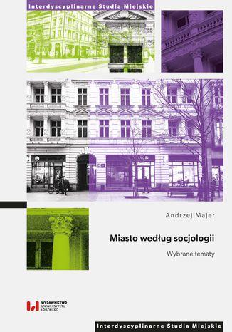 Okładka książki/ebooka Miasto według socjologii. Wybrane tematy