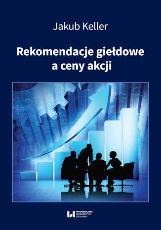 Okładka książki Rekomendacje giełdowe a ceny akcji