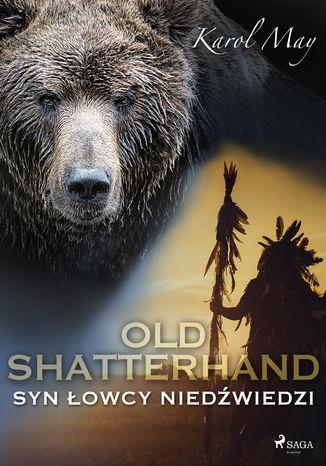 Okładka książki/ebooka Old Shatterhand: Syn Łowcy Niedźwiedzi