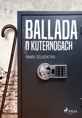 Okładka książki/ebooka Ballada o kuternogach