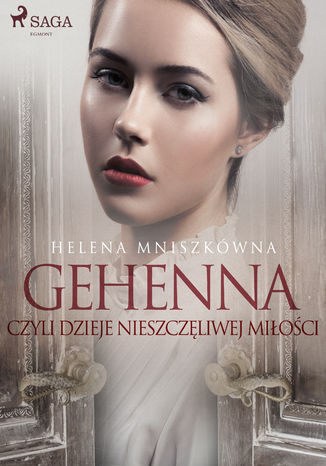 Okładka książki/ebooka Gehenna czyli dzieje nieszczęliwej miłości