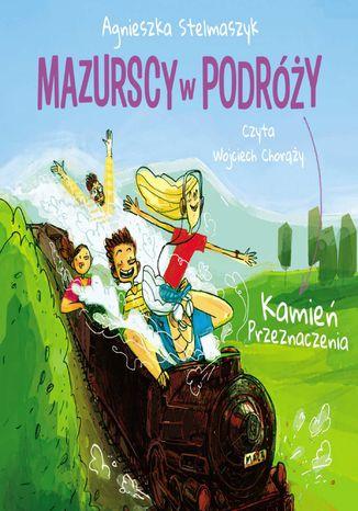 Okładka książki/ebooka Kamień przeznaczenia. Mazurscy w podróży. Tom 3