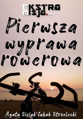 Okładka książki: Pierwsza wyprawa rowerowa