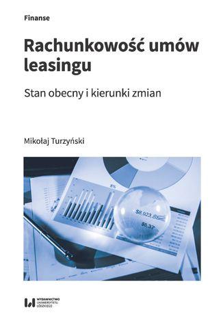 Okładka książki/ebooka Rachunkowość umów leasingu. Stan obecny i kierunki zmian