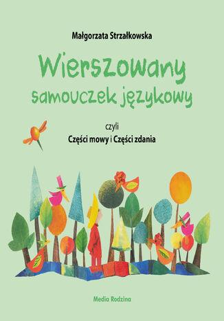 Okładka książki Wierszowany samouczek językowy, czyli Części mowy i Części zdania