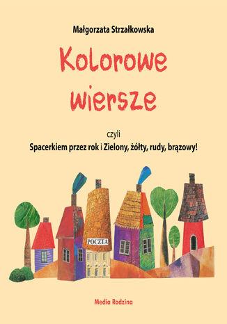 Okładka książki Kolorowe wiersze, czyli Spacerkiem przez rok i Zielony, żółty, rudy, brązowy!