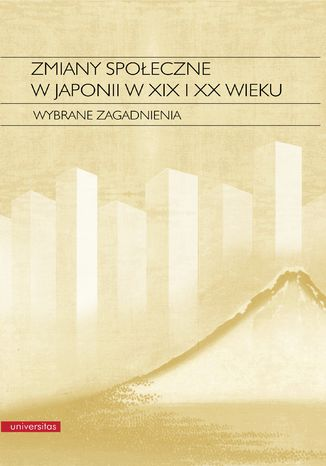 Okładka książki Zmiany społeczne w Japonii w XIX i XX wieku. Wybrane zagadnienia