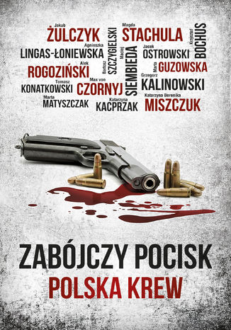 Okładka książki Zabójczy pocisk: Polska krew