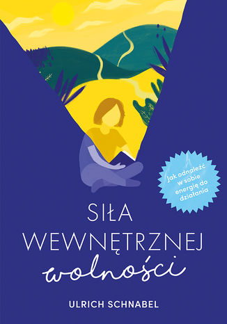 Okładka książki/ebooka Siła wewnętrznej wolności