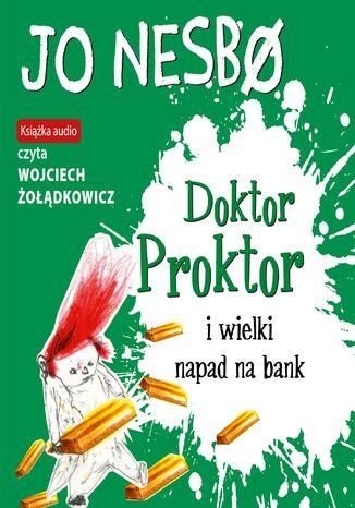 Okładka książki/ebooka Doktor Proktor (#4). Doktor Proktor i wielki napad na bank