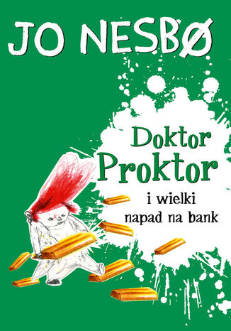 Okładka książki Doktor Proktor (#4). Doktor Proktor i wielki napad na bank