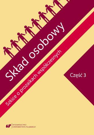 Okładka książki/ebooka Skład osobowy. Szkice o prozaikach współczesnych. Cz. 3