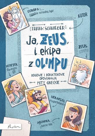 Okładka książki Ja, ZEUS, i ekipa z Olimpu