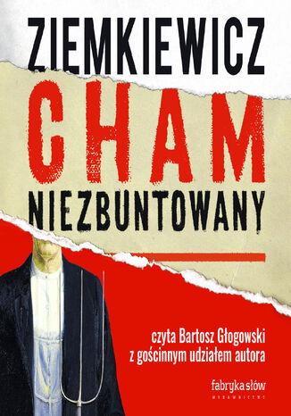 Okładka książki Cham niezbuntowany