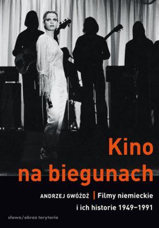 Okładka książki Kino na biegunach. Filmy niemieckie i ich historie (1949-1991)