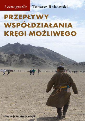 Okładka książki Przepływy, współdziałania, kręgi możliwego. Antropologia powodzenia