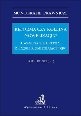 Okładka książki/ebooka Reforma czy kolejna nowelizacja? Uwagi na tle ustawy z 4.7.2019 r. zmieniającej KPC