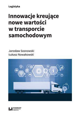 Okładka książki Innowacje kreujące nowe wartości w transporcie samochodowym