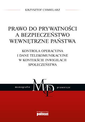 Okładka książki Prawo do prywatności a bezpieczeństwo wewnętrzne państwa