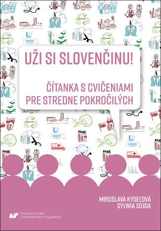 Okładka książki Uži si slovenčinu! Čítanka s cvičeniami pre stredne pokročilých