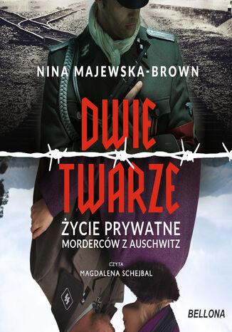 Okładka książki/ebooka Dwie twarze. Życie prywatne morderców z Auschwitz