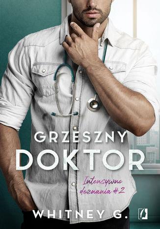 Okładka książki/ebooka Grzeszny doktor. Intensywne doznania. Tom 2