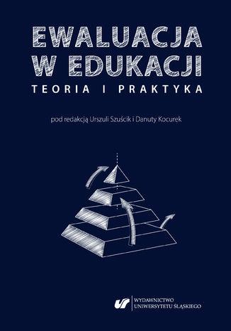 Okładka książki Ewaluacja w edukacji - teoria i praktyka