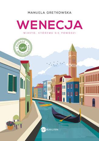 Okładka książki Wenecja. Miasto, któremu sie powodzi